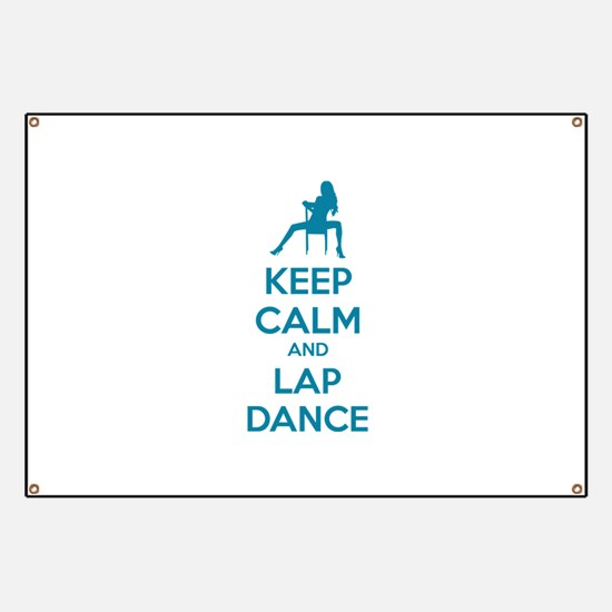 Keep calm and lap dance Banner