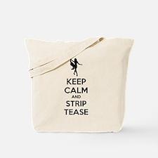 Keep calm and lap dance Tote Bag
