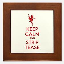 Keep calm and striptease Framed Tile