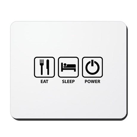 Eat Sleep Power Mousepad