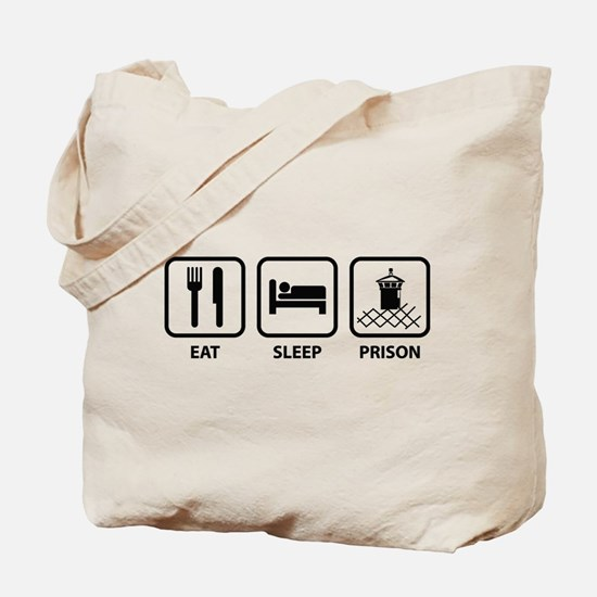 Eat Sleep Prison Tote Bag