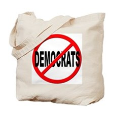 Anti / No Democrats Tote Bag