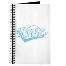 You don't have to take my wor Journal