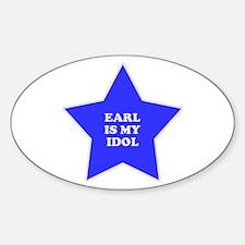Earl Is My Idol Oval Decal