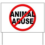 Stop animal abuse Yard Signs