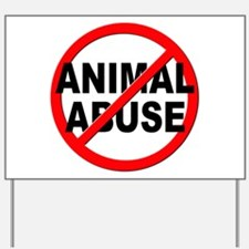 Anti / No Animal Abuse Yard Sign