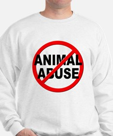 Anti / No Animal Abuse Sweatshirt
