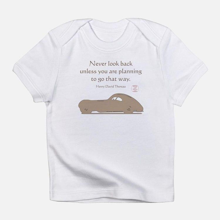 NEVER LOOK BACK Infant T-Shirt