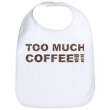 too much coffee Bib