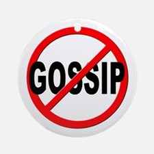 Anti / No Gossip Ornament (Round)