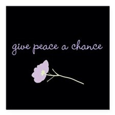 """Give Peace a Chance Square Car Magnet 3"""" x 3"""""""