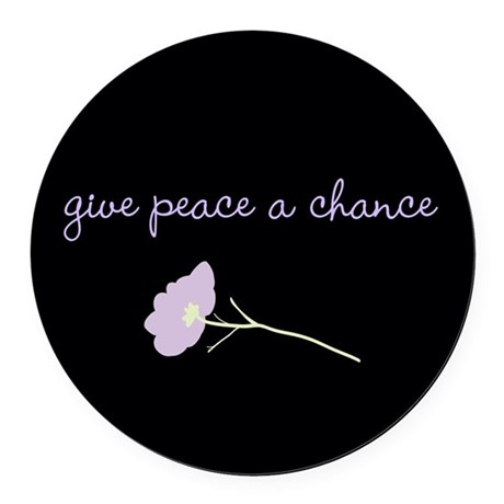 Give Peace a Chance Round Car Magnet