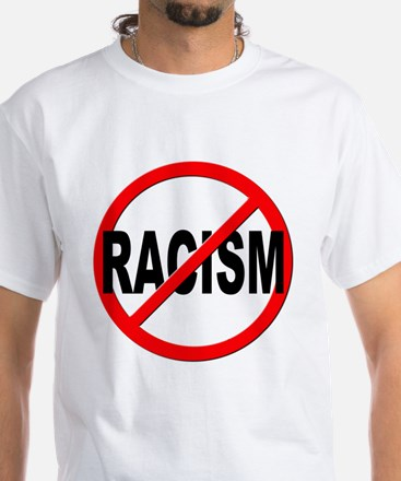 Anti / No Racism White T-Shirt