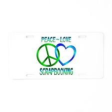 Peace Love Scrapbooking Aluminum License Plate