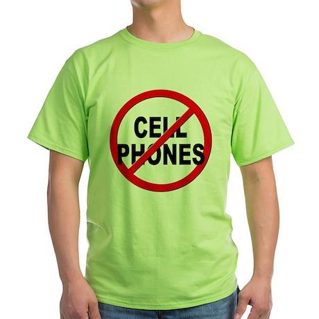 Anti / No Cell Phones Green T-Shirt