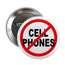 """Anti / No Cell Phones 2.25"""" Button"""