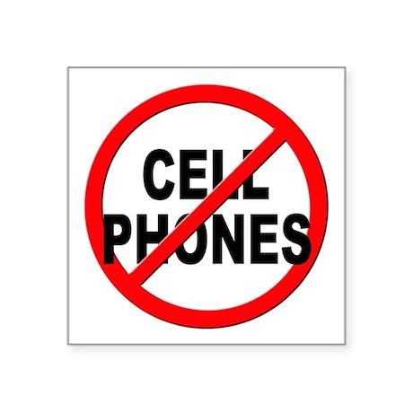 "Anti / No Cell Phones Square Sticker 3"" x 3"""