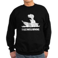 T-Rex Hates Rowing Sweatshirt