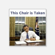 "Obama: This Chair is Taken Square Sticker 3"" x 3"""