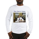 Obama: This Chair is Taken Long Sleeve T-Shirt