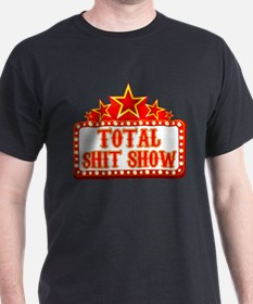 Total Shit Show T-Shirt