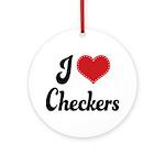 I Love Checkers Ornament (Round)