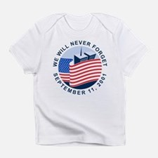 9/11 We will never forget Infant T-Shirt