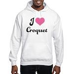 I Love Croquet Hooded Sweatshirt