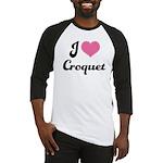 I Love Croquet Baseball Jersey