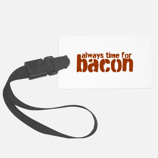 Time for Bacon Luggage Tag