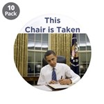 "Obama: This Chair is Taken 3.5"" Button (10 pa"