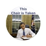 "Obama: This Chair is Taken 3.5"" Button"