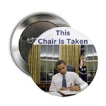 "Obama: This Chair is Taken 2.25"" Button (100"