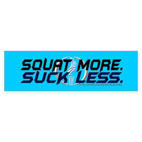 Squat More. Suck Less. Sticker (Bumper)