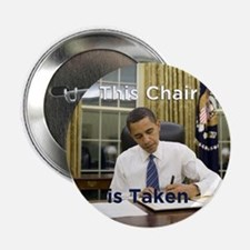"Obama: This Chair is Taken 2.25"" Button"