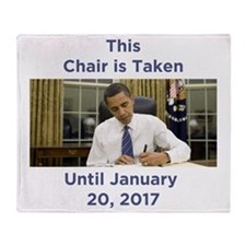 This Chair is Taken Until 1/20/17 Throw Blanket