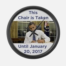 This Chair is Taken Until 1/20/17 Large Wall Clock
