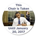 This Chair is Taken Until 1/20/17 Round Car Magnet
