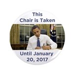 "This Chair is Taken Until 1/20/17 3.5"" Button"