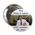 "This Chair is Taken Until 1/20/17 2.25"" Butto"