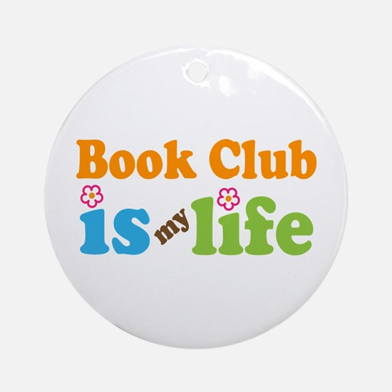 Book Club Is My Life Ornament (Round)
