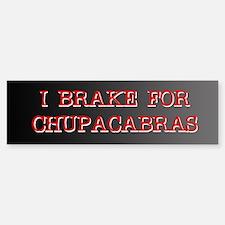 I Brake for Chupacabras Bumper Bumper Bumper Sticker