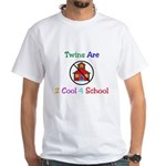 Twins are 2 Cool 4 School White T-Shirt