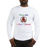 Twins are 2 Cool 4 School Long Sleeve T-Shirt
