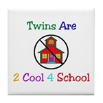 Twins are 2 Cool 4 School Tile Coaster