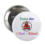 Twins are 2 Cool 4 School Button