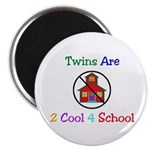 Twins are 2 Cool 4 School Magnet