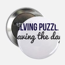 """Solving Puzzles, Saving the Day 2.25"""" Button"""