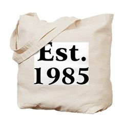 Est. 1985 Tote Bag