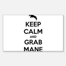 Keep Calm and Grab Mane Decal